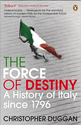 The force of destiny a history of italy since 1796 christopher the force of destiny a history of italy since 1796 christopher duggan 9780141013909 amazon books fandeluxe Images