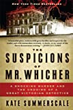 The Suspicions of Mr. Whicher, Kate Summerscale, 080271742X
