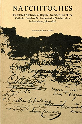 - Natchitoches, 1800-1826: Translated Abstracts of Register Number Five of the Catholic Church Parish of St. François des Natchitoches in Louisiana (Cane River Creole Series Book 4)