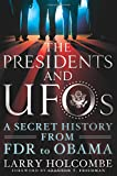 img - for The Presidents and UFOs: A Secret History from FDR to Obama book / textbook / text book