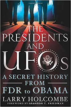 Presidents | What they know about Top Secret UFO Files according to Larry Holcombe - Powered by Inception Radio Network