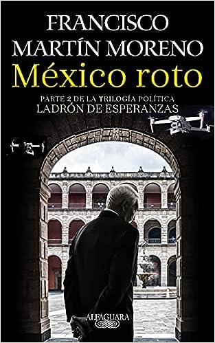 México roto de Francisco Martn Moreno
