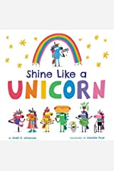 Shine Like a Unicorn Hardcover
