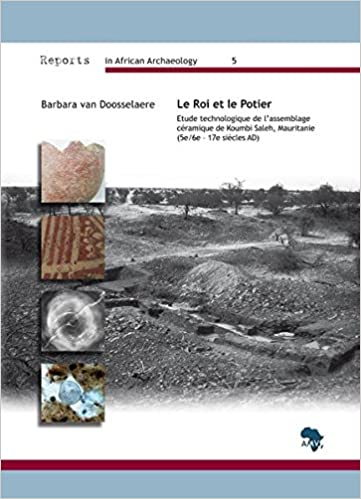 Télécharger Le Roi Et Le Potier: Etude Technologique De Lassemblage Ceramique De Koumbi Saleh, Mauritanie 5e/6e - 17e Siecles Ad collection livres EPUB