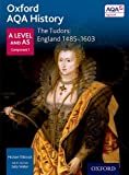 Oxford AQA History for A Level: The Tudors: England 1485-1603 (Aqa a Level History)