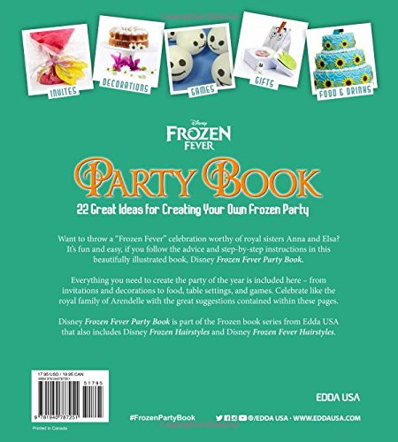Frozen Fever Party Book 22 Ideas For Creating Your Own Disney Edda USA Editorial Team 9781940787251 Amazon Books