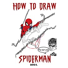 How to Draw Spiderman: The Step-by-Step Spider Man Drawing Book