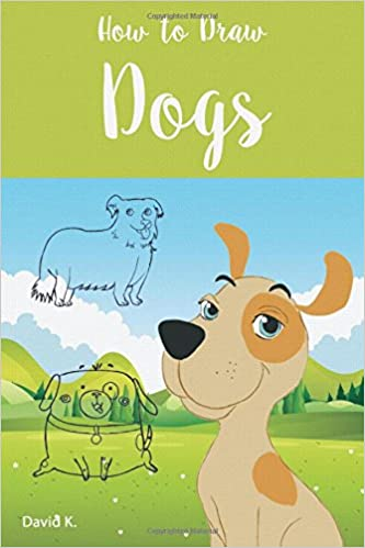 How to Draw Dogs: The Step-by-Step Dog Drawing Book