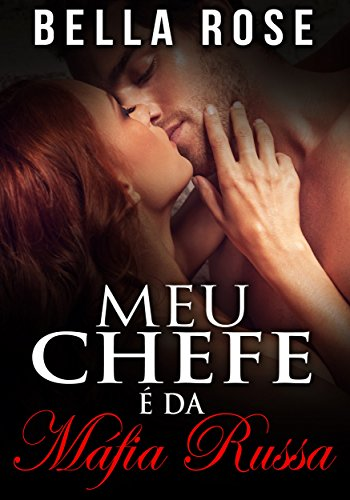 Meu Chefe é da Máfia Russa ( Série Máfia Volkov #1) (Portuguese Edition)