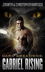 Dark Creations: Gabriel Rising (Part 1&2)