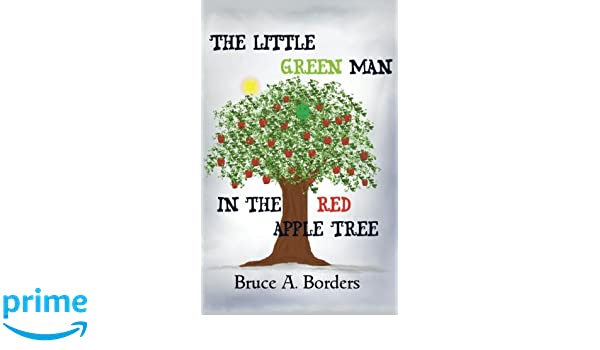 Amazon.com: The Little Green Man In The Red Apple Tree ...