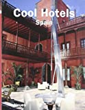 Cool Hotels Spain, Martin Nicholas Kunz, Jake Townsend, 3832792309
