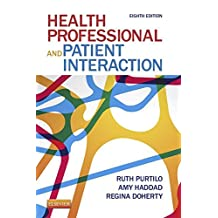 Health Professional and Patient Interaction - E-Book (Health Professional & Patient Interaction (Purtilo))