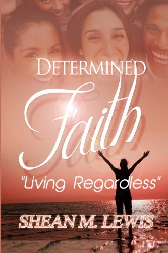 Download Determined Faith: Living Regardless ebook