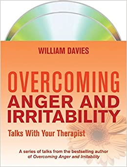 Overcoming Anger and Irritability: Talks With Your Therapist (Overcoming Audio CDs)