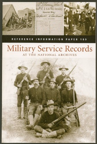 Military Service Records At the National Archives (Reference Information Paper, 109)