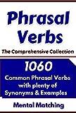 Phrasal Verbs; The Comprehensive Collection: 1060