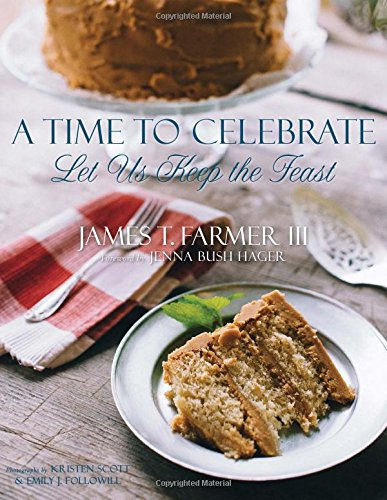 A Time to Celebrate: Let Us Keep the Feast [James T. Farmer] (Tapa Dura)