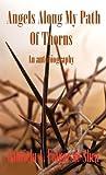 Angels along My Path of Thorns, Gabriela Folgar De Shea, 1425136338