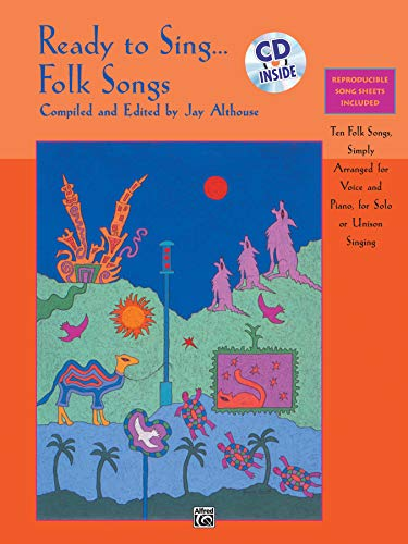 Ready to Sing . . . Folk Songs: Ten Folk Songs, Simply Arranged for Voice and Piano, for Solo or Unison Singing, Book &a