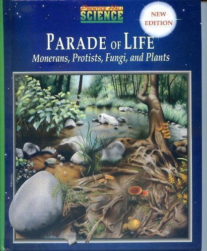Parade of Life: Monerans, Protists, Fungi and Plants