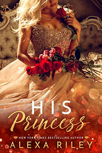 His Princess by Alexa Riley: Review and Excerpt