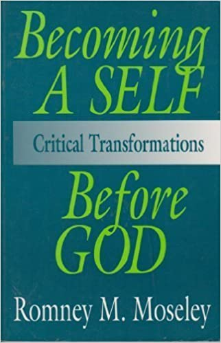 Becoming a Self Before God: Critical Transformations by Romney M. Moseley (1991-09-03)