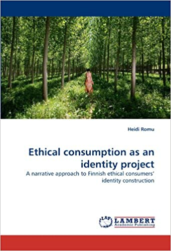 Book Ethical consumption as an identity project: A narrative approach to Finnish ethical consumers' identity construction