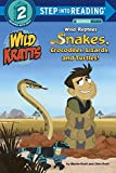 Wild Reptiles: Snakes, Crocodiles, Lizards, and Turtles (Wild Kratts) (Step Into Reading, Step 2: Wild Kratts)