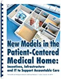 img - for New Models in the Patient-Centered Medical Home: Incentives, Infrastructure and IT to Support Accountable Care book / textbook / text book
