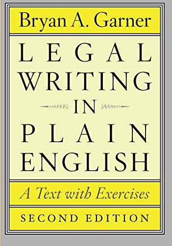 (Legal Writing in Plain English, Second Edition: A Text with Exercises (Chicago Guides to Writing, Editing, and Publishing))