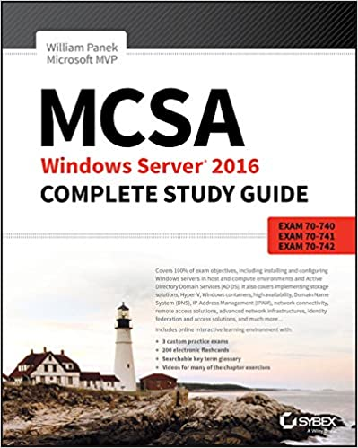 MCSA Windows Server 2016 Complete Study Guide: Exam 70-740, Exam 70-741, Exam 70-742 and Composite Upgrade Exam 70-743