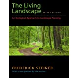 The Living Landscape, Second Edition: An Ecological Approach to Landscape Planning