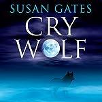 Cry Wolf | Susan Gates