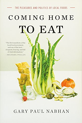 - Coming Home to Eat: The Pleasures and Politics of Local Food