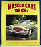 Muscle Cars of the '50s, Consumer Guide Editors, 1561733016