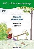 Pia sucht eine Freundin. Deutsch-Englisch: Kinderbuch Deutsch-Englisch mit Leserätsel