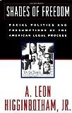 Shades of Freedom, A. Leon Higginbotham, 0195038223