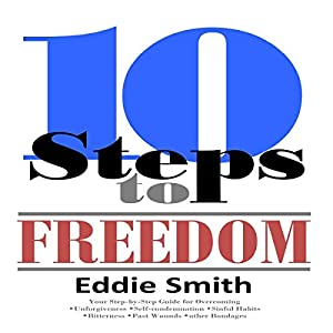 10 Steps to Freedom: Are You Saved, but Not Free? Audiobook