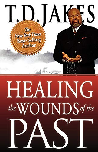 Healing the Wounds of the Past Paperback – March 1, 2011