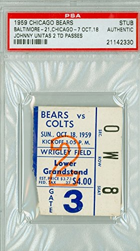 - 1959 Chicago Bears Ticket Stub vs Baltimore Colts Johnny Unitas 2 TD Passes - Colts 21-7 October 18, 1959 [[Grades Clean Excellent, rough tear line]]