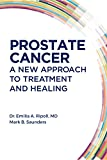 img - for Prostate Cancer: A New Approach to Treatment and Healing book / textbook / text book