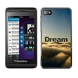 Caucho caso de Shell duro de la cubierta de accesorios de protección BY RAYDREAMMM - Blackberry Z10 - Dream Clouds Sky Text Nature Hope