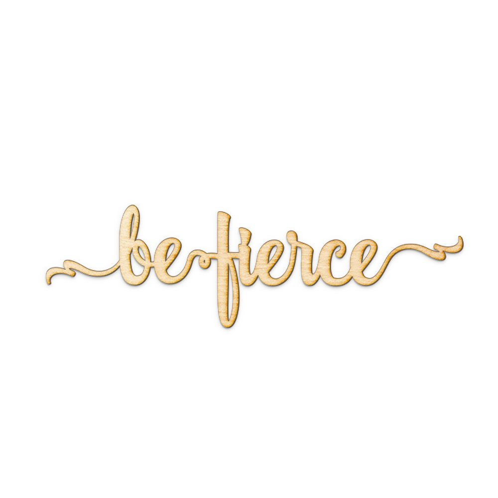 Be Fierce Script Woodums Wood Sign Home Dé cor Wall Art for Gallery Wall - Unfinished 18' wide x 4' tall