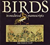 Bird in Medieval Manuscripts, Brunsdon Yapp, 0805238182