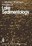 Principles of Lake Sedimentology, Hakanson, L. and Jansson, M., 3642692761