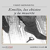 Emilio, los chistes y la muerte [Emilio, Jokes and Death]