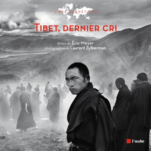 Tibet, dernier cri ! Chronique d'un voyage au pays des neiges