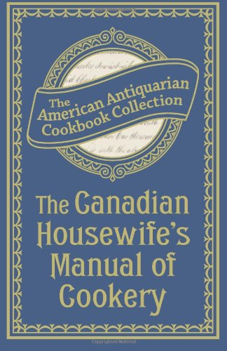 Download The Canadian Housewife's Manual of Cookery PDF