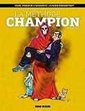 La méthode Champion, Tome 2 :